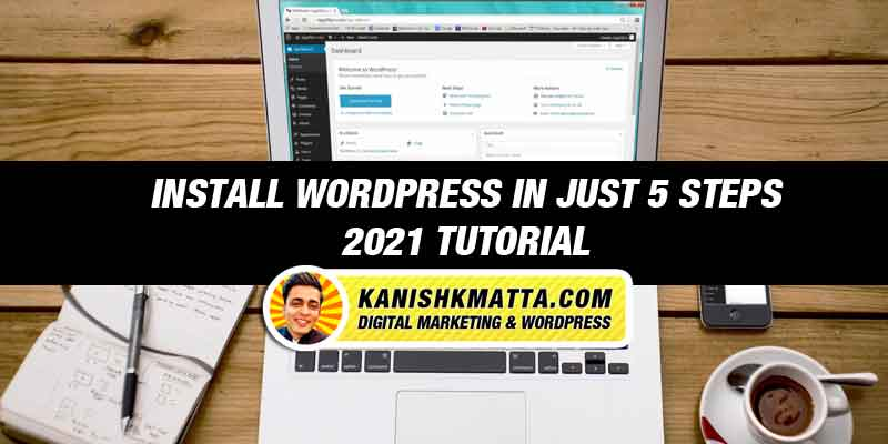 Install WordPress in 5 Steps - WordPress Tutorial 2021